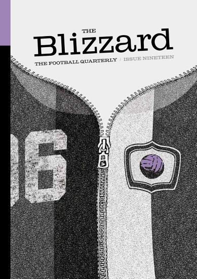 The Blizzard   The Football Quaterly  Issue Nineteen PDF