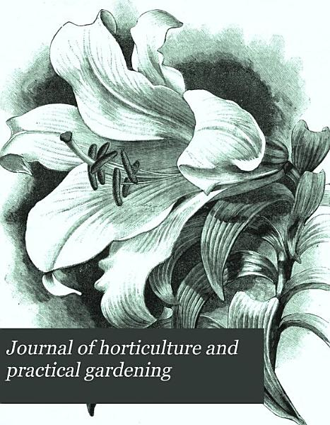 Download Journal of Horticulture and Practical Gardening Book