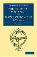 The Nautical Magazine and Naval Chronicle for 1857 PDF
