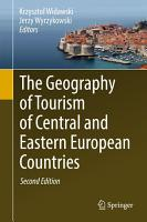 The Geography of Tourism of Central and Eastern European Countries PDF