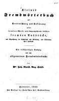 Kleines Fremdw  rterbuch zur Verdeutschung und Erkl  rung aller in unserer Schrift  und Umgangssprache   blichen fremden Ausdr  cke PDF