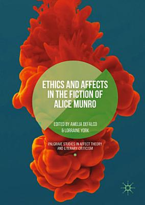 Ethics and Affects in the Fiction of Alice Munro