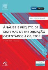Análise e Projeto de Sistemas de Informação Orientados: Edição 2