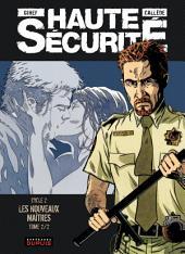 Haute sécurité - Tome 4 - Les nouveaux maîtres -