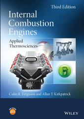 Internal Combustion Engines: Applied Thermosciences, Edition 3