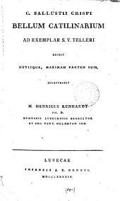 C. Sallustii Crispi Bellum Catilinarium ad exemplar S.V. Tellori ed. notisque illustr. H. Kunhardt: Volume 4