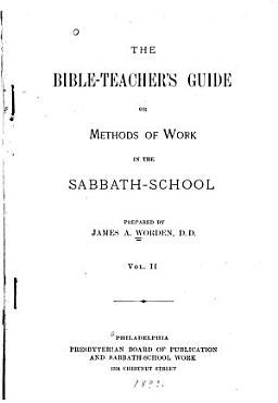 The Bible teacher s Guide Or Methods of Work in the Sabbath school PDF
