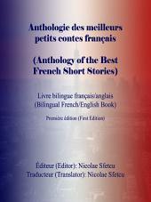 Anthologie des meilleurs petits contes français (Anthology of the Best French Short Stories): Livre bilingue français/anglais (Bilingual French/English Book)