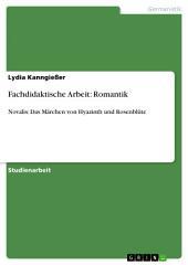 Fachdidaktische Arbeit: Romantik: Novalis: Das Märchen von Hyazinth und Rosenblüte