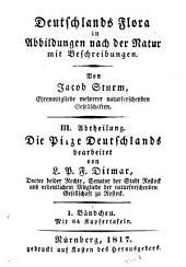 Deutschlands Flora in abbildungen nach der natur mit beschreibungen: Abtheilung. Pilze. III.