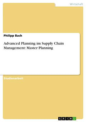 Advanced Planning im Supply Chain Management  Master Planning PDF
