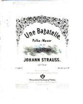 Une bagatelle: Polka-Mazur für das Piano-Forte ; 187tes Werk