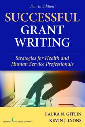 Successful Grant Writing, 4th Edition: Strategies for Health and Human Service Professionals, Edition 4