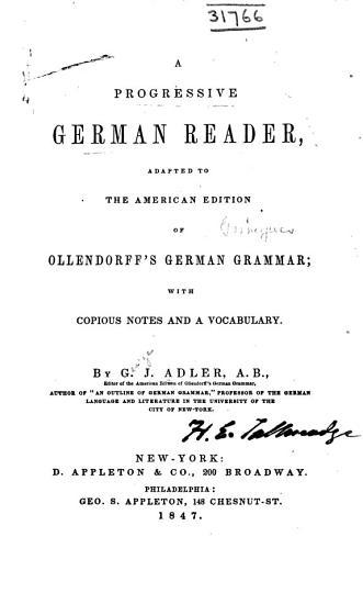 A Progressive German Reader  Adapted to the American Edition of Ollendortl s German Grammar PDF
