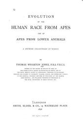 Evolution of the Human Race from Apes, and of Apes from Lower Animals: A Doctrine Unsanctioned by Science