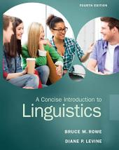 A Concise Introduction to Linguistics: Edition 4