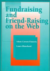 Fundraising and Friend-raising on the Web: Volume 1
