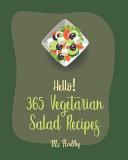 Hello! 365 Vegetarian Salad Recipes