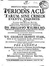 Dissertatio medica inauguralis De periodis acutarum, sine criseos eventu, exquisitis