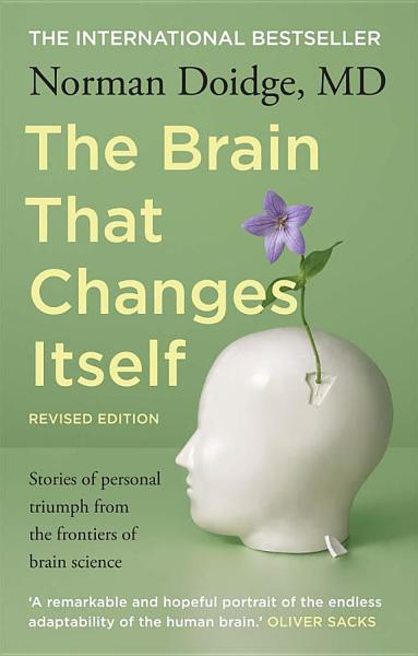 Download The Brain That Changes Itself Book