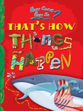 How come? How so? That's how things happen: the magical mysteries of nature