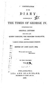 Continuation of the diary illustrative of the times of George IV: interspersed with original letters from the late Queen Caroline, the Princess Charlotte, and from various other distinguished persons, Volume 1