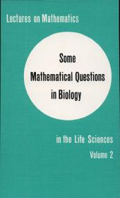 Some Mathematical Questions in Biology: Volume 1