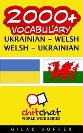 2000+ Ukrainian - Welsh Welsh - Ukrainian Vocabulary