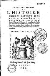 Histoire ecclésiastique des églises réformées au royaume de France... depuis l'an 1521 jusques en l'année 1563...