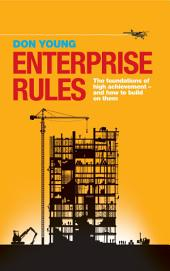 Enterprise Rules: The Foundations of High Achievement - and How to Build on Them