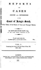 Reports of Cases Argued and Determined in the Court of King's Bench, with Tables of the Names of Cases and Principal Matters: Volume 1