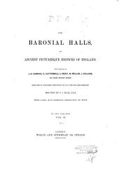 The Baronial Halls, and Ancient Picturesque Edifices of England: Volume 2