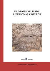 Filosofía aplicada a personas y a grupos