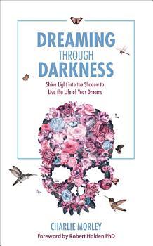 Dreaming through Darkness PDF