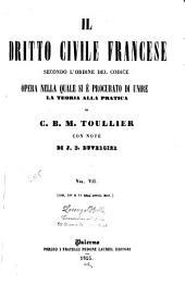 Il dritto civile francese secondo l'ordine del codice: opera nella quale si è procurato di unire la teoria alla pratica, Volume 7