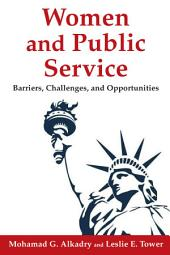 Women and Public Service: Barriers, Challenges, and Opportunities