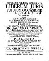 Disp. iur. inaug. liberum iuris sui usum occasione l. 55 ff. de R. J. exhibens