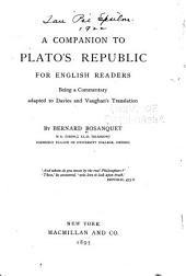 A Companion to Plato's Republic for English Readers: Being a Commentary Adapted to Davies and Vaughan's Translation
