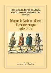 Imágenes de España en culturas y literaturas europeas (siglos XVI-XVIII)