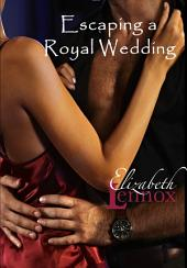 Escaping A Royal Wedding