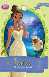 Disney Princess Tiana: The Stolen Jewel: A Jewel Story