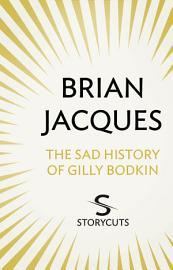The Sad History Of Gilly Bodkin  Storycuts