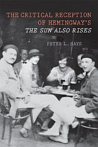 The Critical Reception of Hemingway s The Sun Also Rises Book
