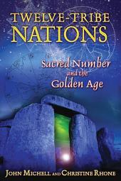 Twelve-Tribe Nations: Sacred Number and the Golden Age, Edition 3