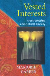 Vested Interests: Cross-dressing and Cultural Anxiety