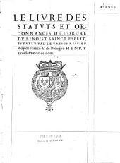 Le Livre des statuts et ordonnances de l'ordre du benoist Sainct Esprit, estably par le Tres-Chrestien Roy de France [et] de Pologne Henry Troisiesme de ce nom [Paris, déc. 1578]