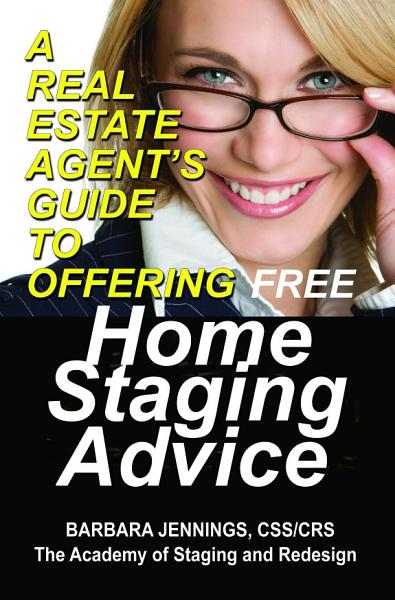 Download A Real Estate Agent s Guide to Offering Free Home Staging Consultations Book