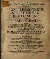 Disp. ... ¬inaug. de fontibus soteriis sulphureis, Reutlingensi atque Bahlingensi