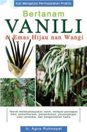 Bertanam Vanili: si Emas Hijau Nan Wangi