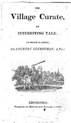 The Village Curate To Which Is Added The Country Clergyman A Poem Book PDF
